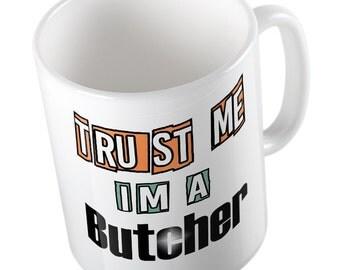 Trust me I'm a BUTCHER mug