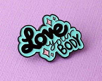 Love Your Body Enamel Pin // Body Positive pin, lapel pin, soft enamel pin
