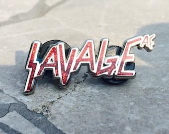Savage AF Pin