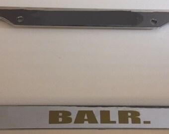 Balr ( Basketball ) Baller  - Chrome with Gold Automotive License Plate Frame -