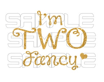 I'm Two Fancy Gold Glitter Iron On Transfer Instant Digital Download