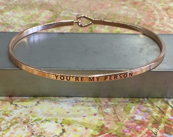 You're My Person- grey's anatomy quote bangle bracelet-mantra