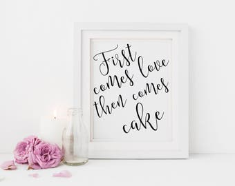 First comes love then comes cake sign | Wedding cake table sign | Sign wedding cake table | Wedding cake sign | Engagement cake sign S2