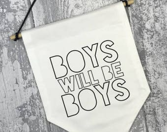 Boys Will Be Boys Fabric Banner