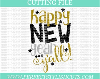 Happy New Year Y'all - New Years SVG, DXF, PNG, Eps Files for Cameo or Cricut - New Years Eve Svg, 2018 Svg, Happy New Year Svg