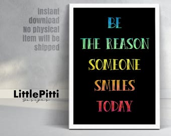 Colorful quote print. Be the reason someone smiles today. Colorful nursery art baby gift idea nursery wall art digital download art