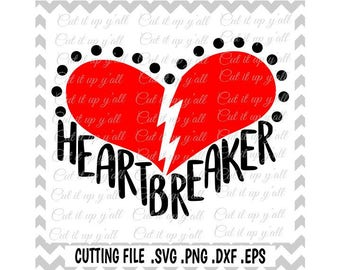 Heart breaker Svg, Valentine, Valentines Day Svg, Png, Eps, Dxf, Cutting Files For Silhouette Cameo/ Cricut and More.