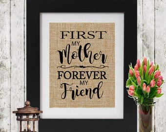 Birthday Gift for Mom - First My Mother Forever My Friend Burlap Print - Gift for Mom - Mom's Birthday Gift - Gift for Mother - Gift for her