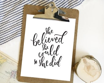 She Believed She Could So She Did . hand lettered print . 8x10 . 5x7 . quote print . calligraphy . hand lettering .  motivation .