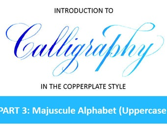 Calligraphy Part 3: Majuscule Copperplate Alphabet (Uppercase) - PDF Instant Download