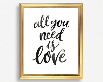 All you need is love, Quote print, Valentine print, Valentine quote, Love print, Printable wall art, Wedding print, Printable gift
