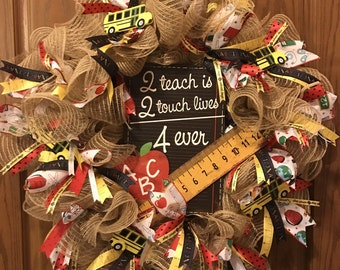 Teaching Wreath, Teacher Appreciation Wreath, To Teach is To Touch Lives Wreath, School Wreath, School Bus Wreath