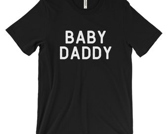 Baby Daddy shirt - baby daddy, baby daddy tshirt, new dad gift, dad to be gift, new dad shirt, new dad t shirt, new daddy gift