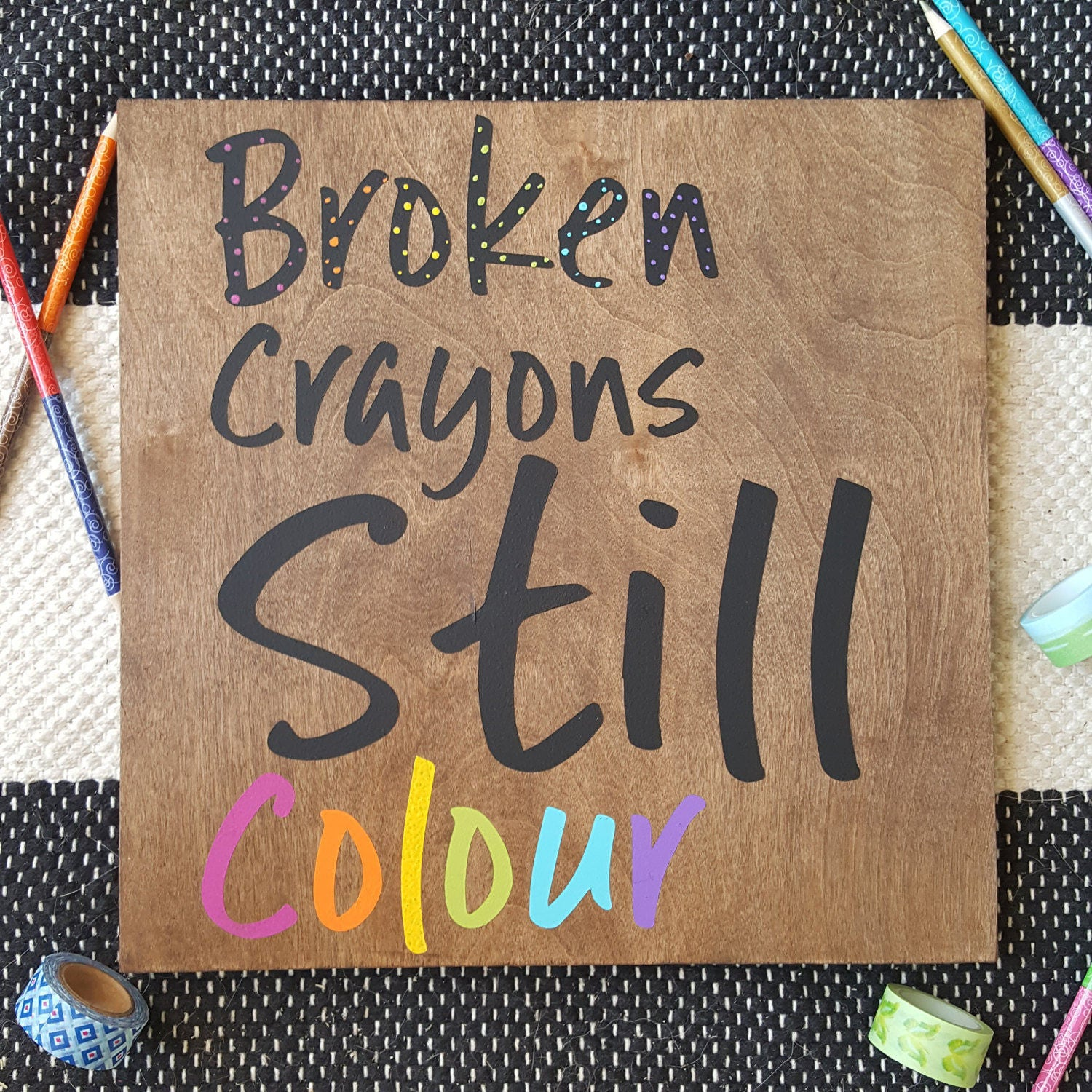 Wood Wall Art Quotes broken crayons still colour, colourful decor, kids room