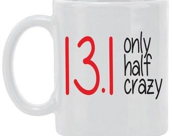 13.1 only half crazy Coffee Mug