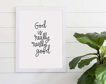 God Is Really Really Good Quote Digital Download, Instant Art Print, Scripture Inspiration, Printable Art, Home Decor, Gallery Wall