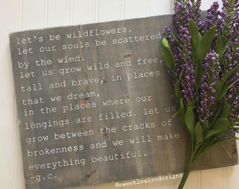 Lets Be Wildflowers Wood Sign