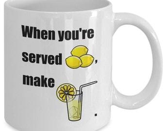 LEMONADE Mug - When You're Served LEMONS, Make LEMONADE. - Inspirational Motivational Quote - B Fan Gift - 11 oz white coffee tea cup