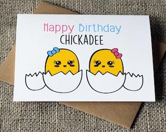 Happy Birthday Chickadee Cute Friendship Love Punny Chick Birthday Greeting Card
