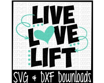 Workout SVG * Live Love Lift Cutting File - SVG DXF Files - Silhouette Cameo/Cricut