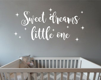 Sweet Dreams Little One Nursery Baby room wall decal wall mural available in 8 different sizes and 30 different colors