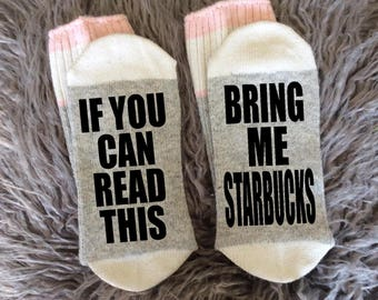 BRING Me STARBUCKS - If You Can Read This Socks - Starbucks Gifts - Starbucks - Coffee Gifts - Novelty Socks