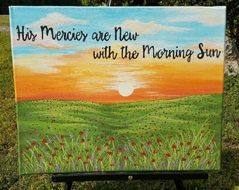 His Mercies Are New With The Morning Sun, Christan Painting/Scripture, Spiritual, Song-Lamentations 3:22-23