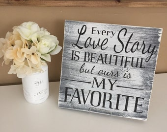 Every Love Story is Beautiful But Ours is My Favorite | Home Decor | Wooden Sign