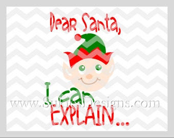 Dear Santa, I can explain.. Christmas SVG, DXF, PNG Files for Cricut and Silhouette cutting machines Elf svg files, First Christmas Svg