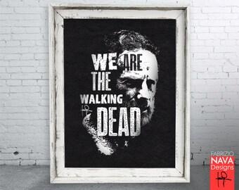 We Are the Walking Dead Rick Grimes  RIP Art Print-TWD-Fan Art