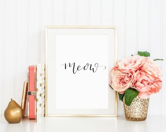 Meow / Cat / Calligraphy Print / Modern Calligraphy Print