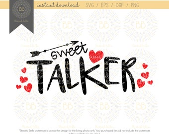 Sweet Talker SVG, Valentines svg, boy valentine's svg, valentine's day svg, svg eps, dxf, png file, Silhouette, Cricut