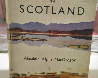Vintage Scotland book/Alastair Alpin MacGregor/1948 collectors book/ships worldwide from UK