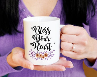 Bless Your Heart Mug Custom Coffee Mug Gift - Watercolor Floral Mug Southern Girl Gift - Tea Mug Cute Gift for Her - Southern Sayings Funny