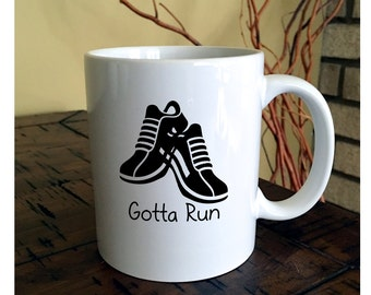 Gotta Run Runners Coffee Mug | Runners Mug | Athletic Mug | Marathon Coffee Mug
