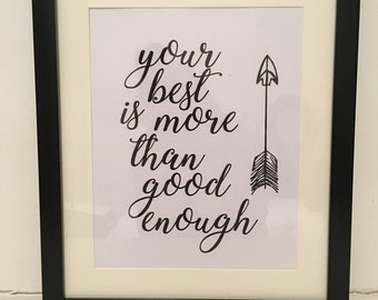 Inspiration quote, personal 'your best is more than good enough' print, birthday print, love print