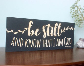 Bible Quote Sign, Bible Verse Wood Sign, Psalm 46:10, Christian Custom Sign, Personalized Wooden Sign, Easter Wood Sign, Scripture Wood Sign
