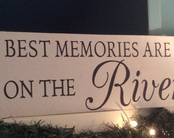 The best memories are made on the River rustic wood sign, cottage decor, river decor, memories on the river,