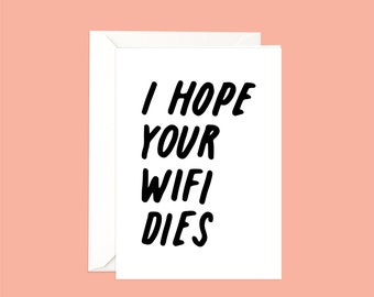 i hope your wifi dies - A6 folded card with envelope