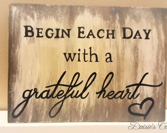 Begin each day with a grateful heart // Wood Sign // Handmade // Handpainted