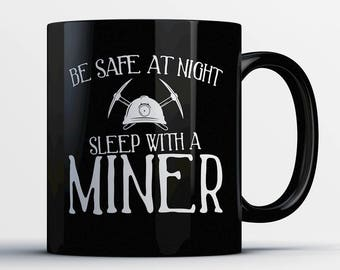 Miner Coffee Mug - Sleep with a Miner - Gift for Miner - Miner Cup - Funny Miner Present - Best Miner Gift