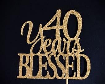 40 Years Blessed Cake Topper, 40 Cake Topper, 40th Anniversary Cake Topper, Forty Cake Topper, 40th Birthday Cake Topper, Glitter Cake Decor