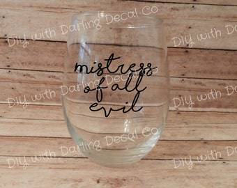 Mistress of All Evil Adhesive Decal DIY Wine Glass Mug Coffee Cup Tumbler Maleficent Sleeping Beauty Do it Yourself Glassware Drinkware