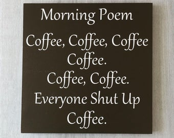 Coffee Sign / Coffee Humor / Funny Coffee Sign / Coffee Lover Gift / Coffee Bar Decor / Coffee Addict / Coffee Kitchen Sign