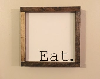 Eat. Farmhouse style sign