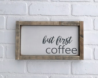 "BUT FIRST COFFEE Sign | 7"" x 12.5"" 