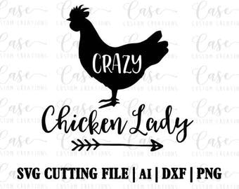 Crazy Chicken Lady SVG Cutting File, Ai, Png and Dxf | Instant Download | Cricut and Silhouette | Chicken | Farm House | Farm | Rustic