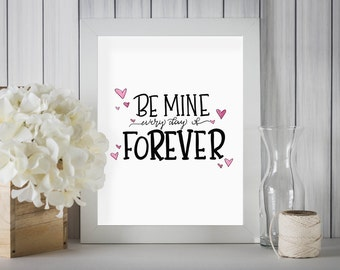 Be Mine Hand Lettered Art Print | Love Quote | Romantic Boyfriend Gift | Husband Gift | Love Wall Decor | Anniversary Gift for Her or Him
