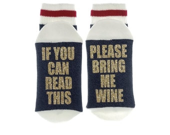 Wine socks, If you can read this, bring wine