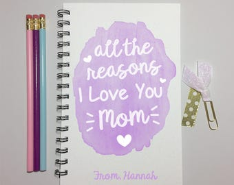 Mothers Day Gift, Mom, Journal, I love you, Mothers Day, From Daughter, From Son, Gift for Mom, Birthday Gift, Personalized, Meaningful,